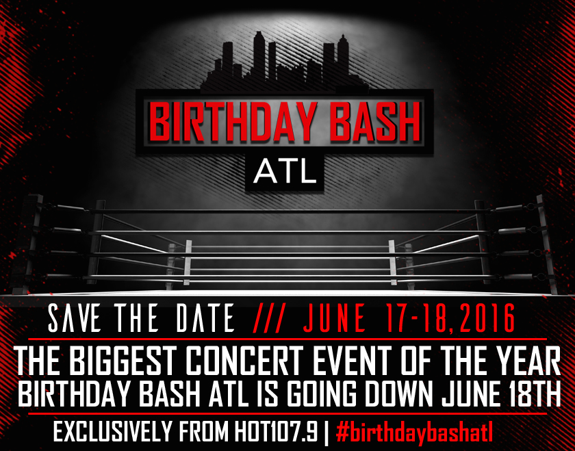 Save The Date: Birthday Bash ATL June 17th-18th! [DETAILS INSIDE ...