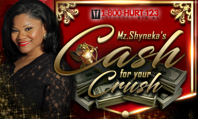 Cash For Your Crush With Mz. Shyneka - Client Provided Attorney Big Al