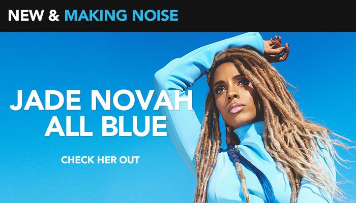 New & Making Noise: Jade Novah_Cobranded media_WHTA_RD_ATL_August 2018